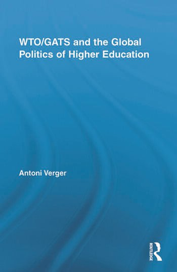 WTO/GATS and the Global Politics of Higher Education book cover