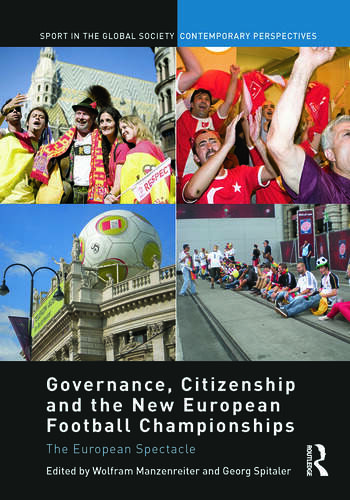 Governance, Citizenship and the New European Football Championships The European Spectacle book cover