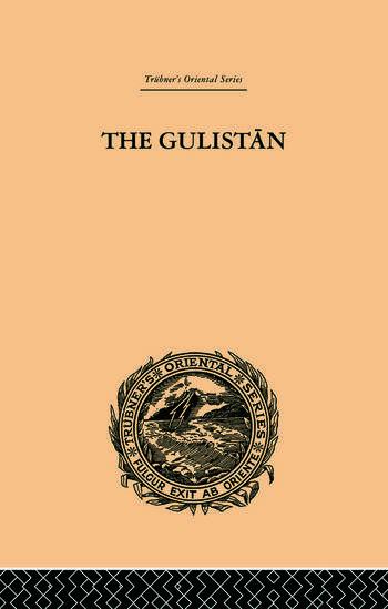 The Gulistan; or Rose-Garden of Shekh Muslihu'D-Din Sadi Shiraz book cover