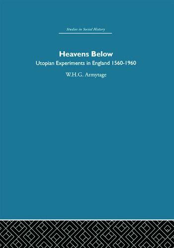 Heavens Below Utopian Experiments in England, 1560-1960 book cover