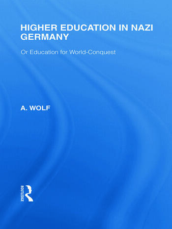 Higher Education in Nazi Germany (RLE Responding to Fascism Or Education for World Conquest book cover