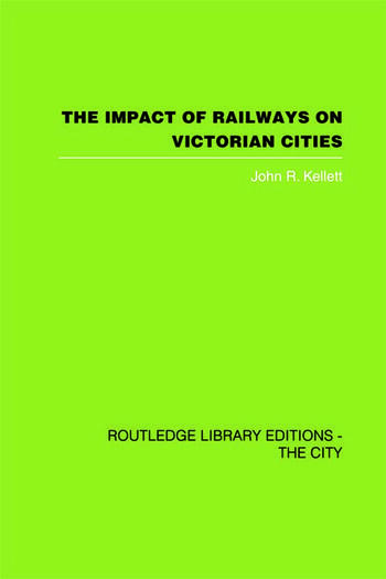 The Impact of Railways on Victorian Cities book cover