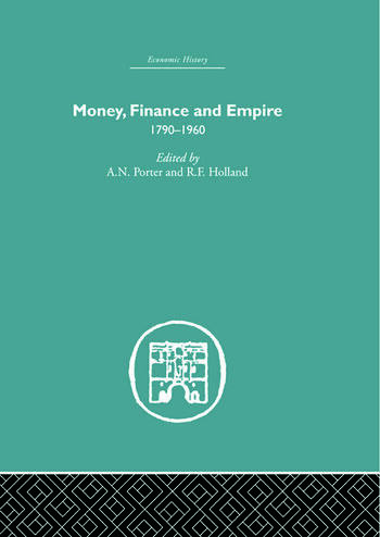 Money, Finance and Empire 1790-1960 book cover