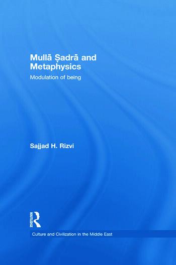 Mulla Sadra and Metaphysics Modulation of Being book cover