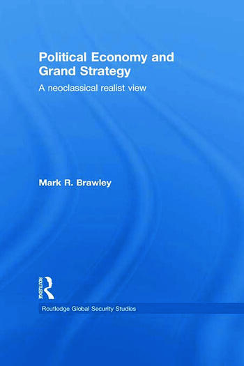 Political Economy and Grand Strategy A Neoclassical Realist View book cover