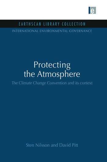 Protecting the Atmosphere The Climate Change Convention and its context book cover