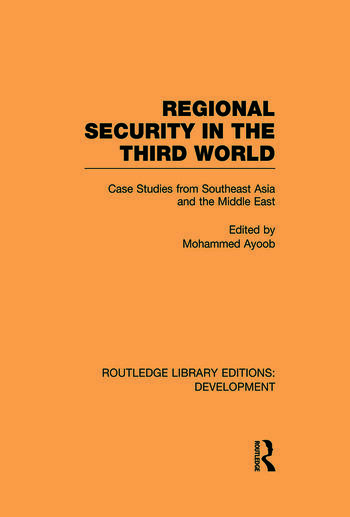 Regional Security in the Third World Case Studies from Southeast Asia and the Middle East book cover