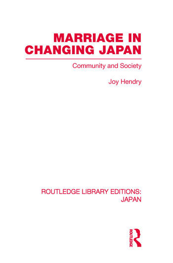 Marriage in Changing Japan Community & Society book cover