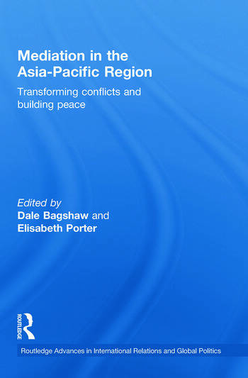 Mediation in the Asia-Pacific Region Transforming Conflicts and Building Peace book cover