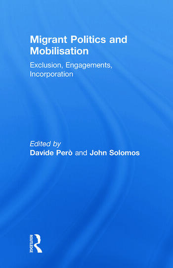 Migrant Politics and Mobilisation Exclusion, Engagements, Incorporation book cover