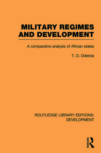 Military Regimes and Development A Comparative Analysis in African Societies book cover