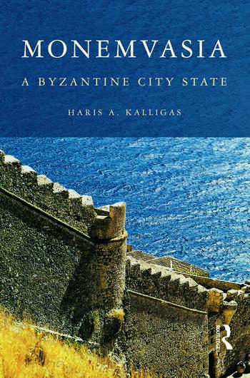 Monemvasia A Byzantine City State book cover
