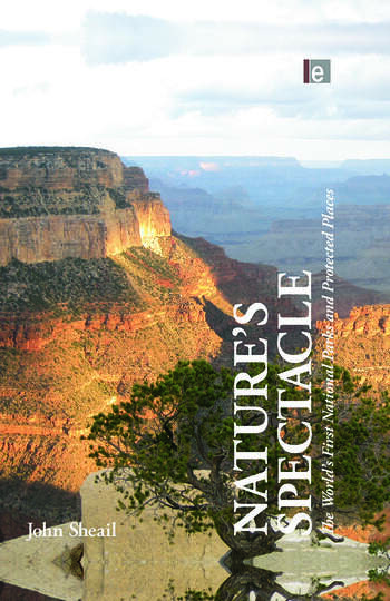 Nature's Spectacle The World's First National Parks and Protected Places book cover