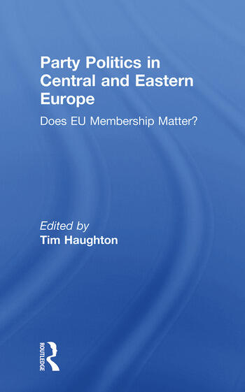 Party Politics in Central and Eastern Europe Does EU Membership Matter? book cover