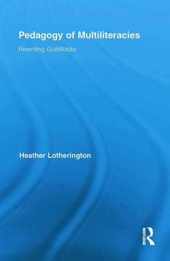 Pedagogy of Multiliteracies Rewriting Goldilocks book cover