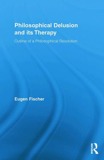Philosophical Delusion and its Therapy Outline of a Philosophical Revolution book cover