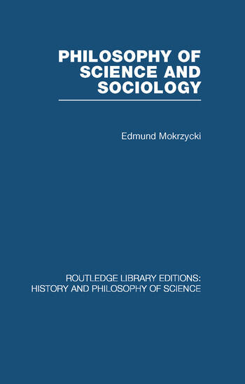 Philosophy of Science and Sociology From the Methodological Doctrine to Research Practice book cover