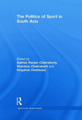 The Politics of Sport in South Asia book cover