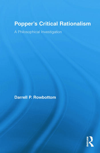 Popper's Critical Rationalism A Philosophical Investigation book cover