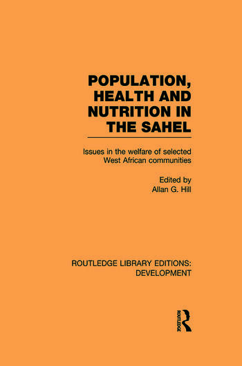 Population, Health and Nutrition in the Sahel Issues in the Welfare of Selected West African Communities book cover
