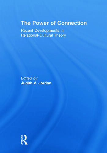 The Power of Connection Recent Developments in Relational-Cultural Theory book cover