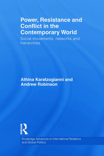 Power, Resistance and Conflict in the Contemporary World Social movements, networks and hierarchies book cover