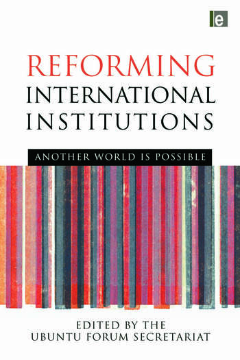 Reforming International Institutions Another World is Possible book cover