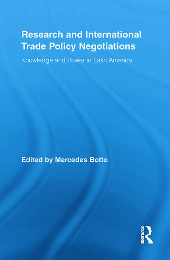 Research and International Trade Policy Negotiations Knowledge and Power in Latin America book cover
