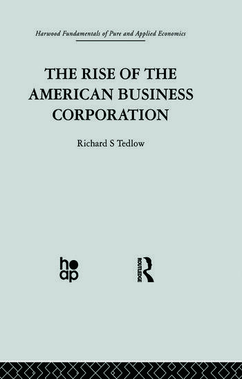 The Rise of the American Business Corporation book cover