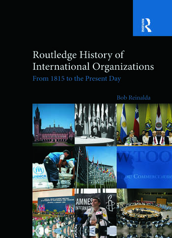 Routledge History of International Organizations From 1815 to the Present Day book cover
