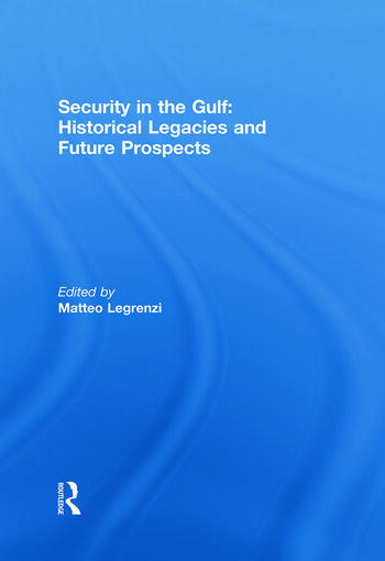 Security in the Gulf: Historical Legacies and Future Prospects book cover