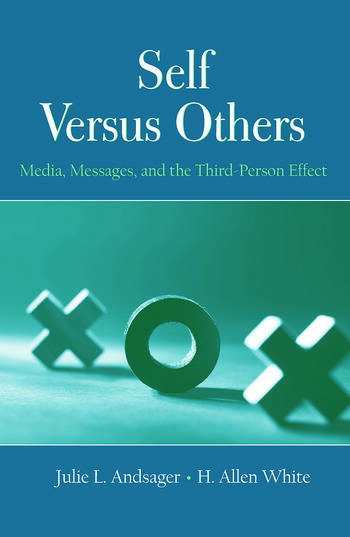 Self Versus Others Media, Messages, and the Third-Person Effect book cover