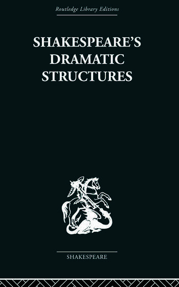 Shakespeare's Dramatic Structures book cover
