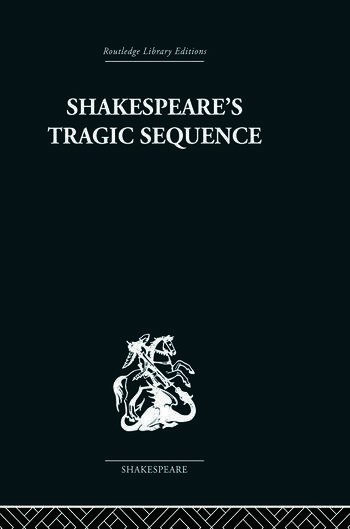 Shakespeare's Tragic Sequence book cover