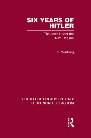 Six Years of Hitler (RLE Responding to Fascism) The Jews Under the Nazi Regime book cover
