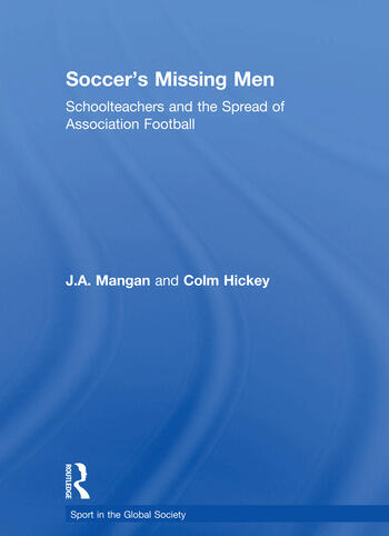 Soccer's Missing Men Schoolteachers and the Spread of Association Football book cover