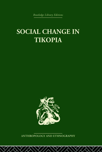Social Change in Tikopia Re-study of a Polynesian community after a generation book cover
