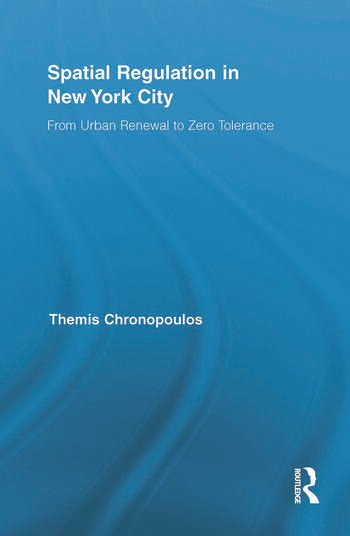 Spatial Regulation in New York City From Urban Renewal to Zero Tolerance book cover