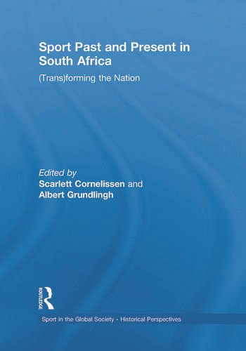 Sport Past and Present in South Africa (Trans)forming the Nation book cover