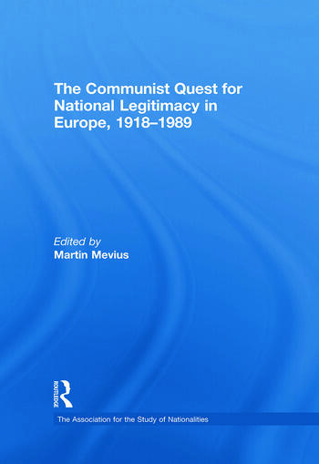 The Communist Quest for National Legitimacy in Europe, 1918-1989 book cover