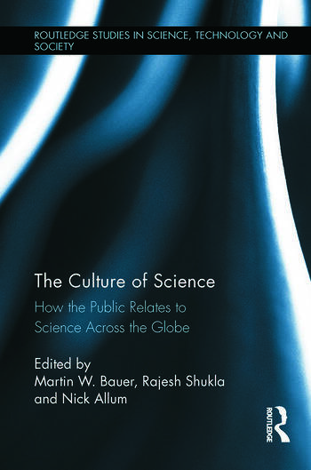The Culture of Science How the Public Relates to Science Across the Globe book cover