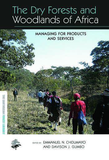 The Dry Forests and Woodlands of Africa Managing for Products and Services book cover