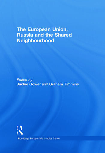The European Union, Russia and the Shared Neighbourhood book cover