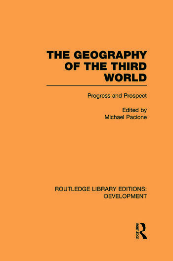 The Geography of the Third World Progress and Prospect book cover