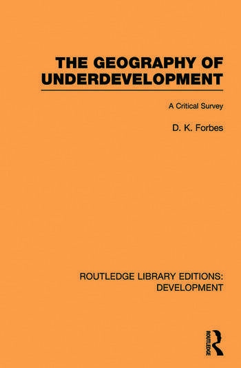 The Geography of Underdevelopment A Critical Survey book cover