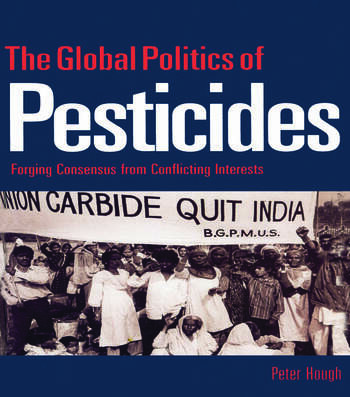 The Global Politics of Pesticides Forging consensus from conflicting interests book cover
