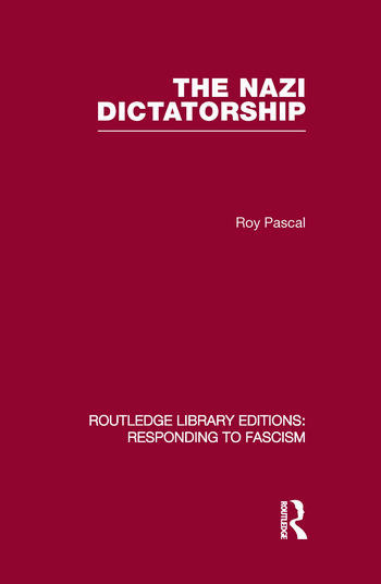 The Nazi Dictatorship (RLE Responding to Fascism) book cover