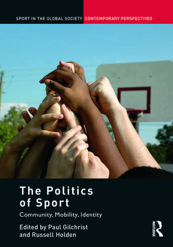 The Politics of Sport Community, Mobility, Identity book cover