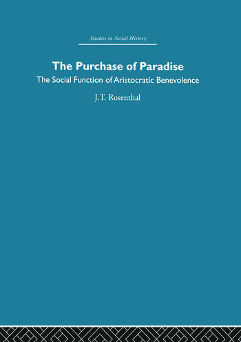 The Purchase of Pardise The social function of aristocratic benevolence, 1307-1485 book cover