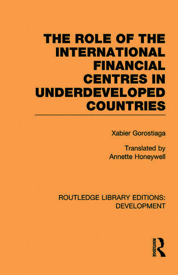 The role of the international financial centres in underdeveloped countries book cover